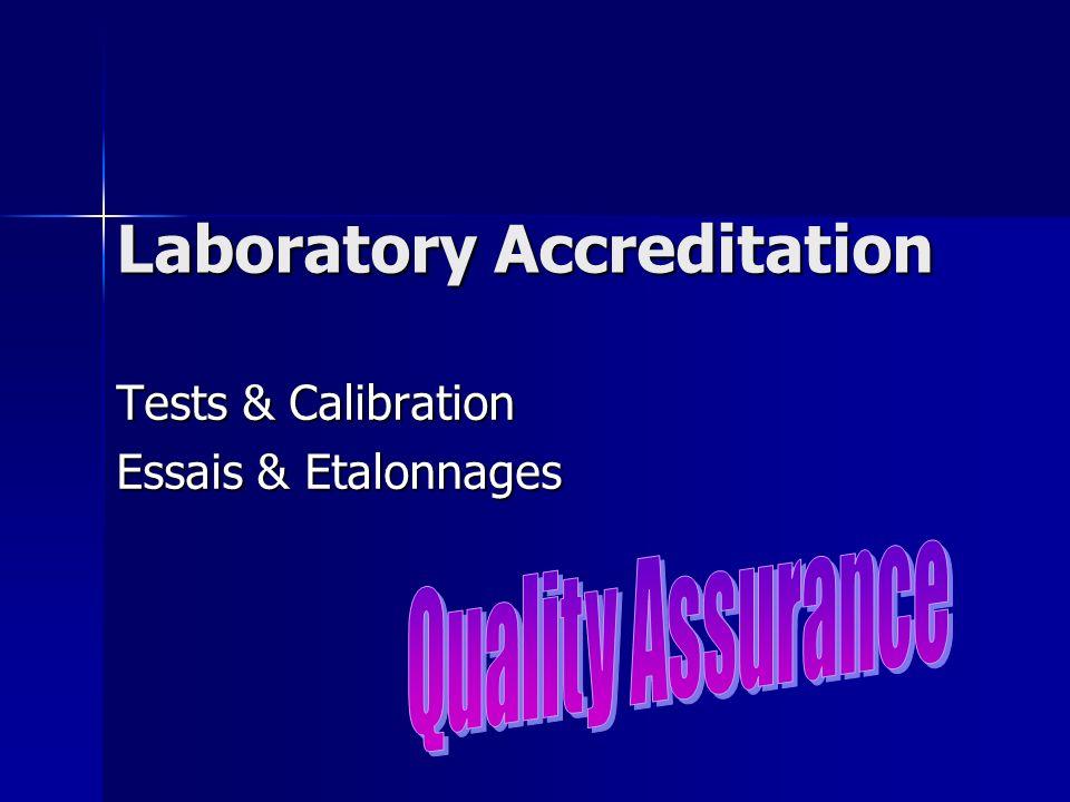 Laboratory Accreditation Tests & Calibration Essais & Etalonnages