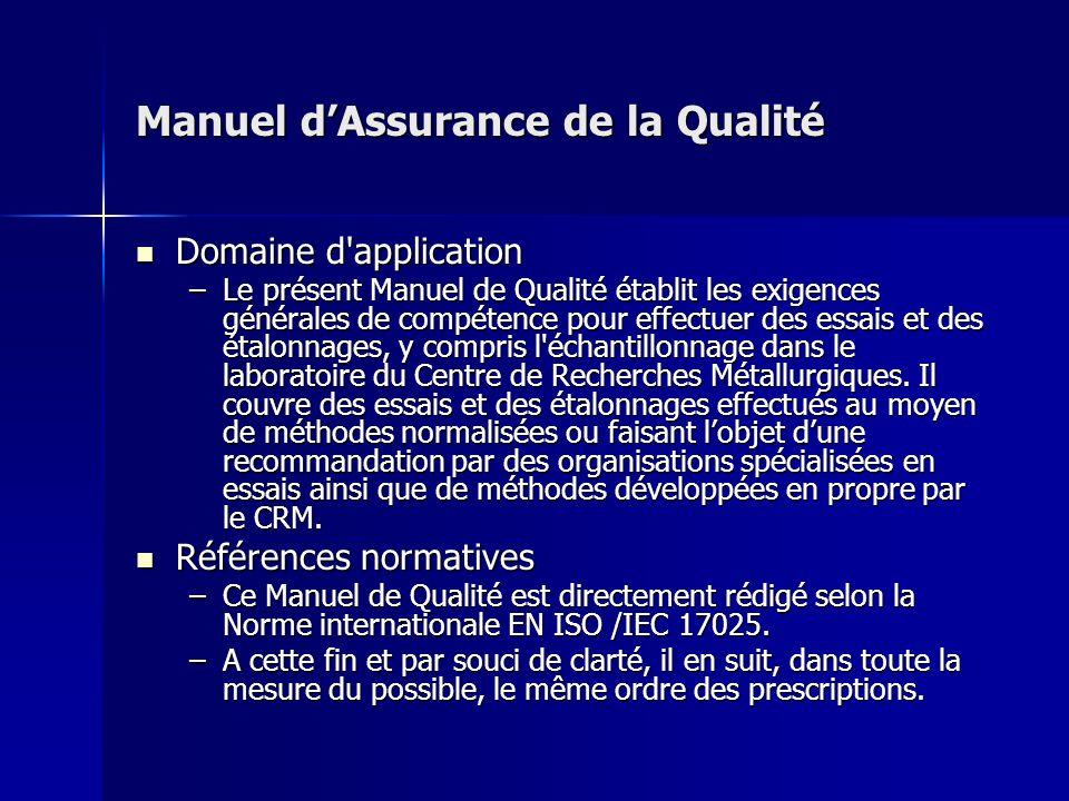 Manuel dAssurance de la Qualité Domaine d'application Domaine d'application –Le présent Manuel de Qualité établit les exigences générales de compétenc