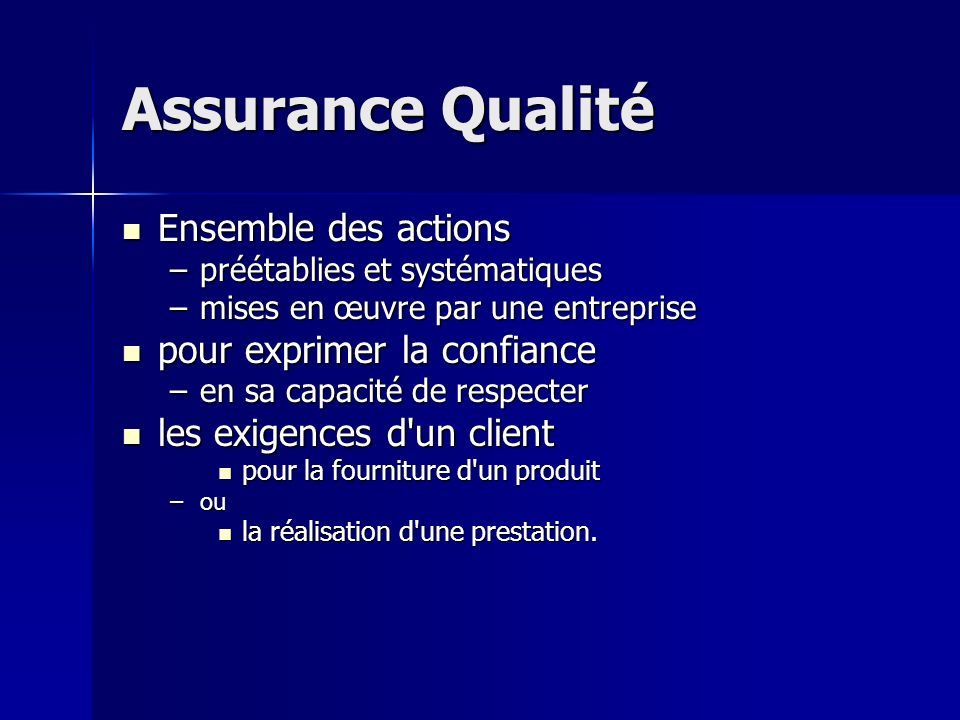 Quality Assurance All those All those –planned and systematic actions –necessary to provide to provide –adequate confidence –that a product or service –will satisfy requirements for quality.