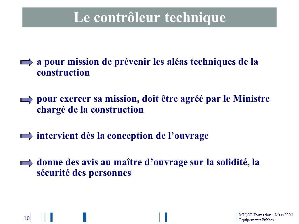 a pour mission de prévenir les aléas techniques de la construction pour exercer sa mission, doit être agréé par le Ministre chargé de la construction