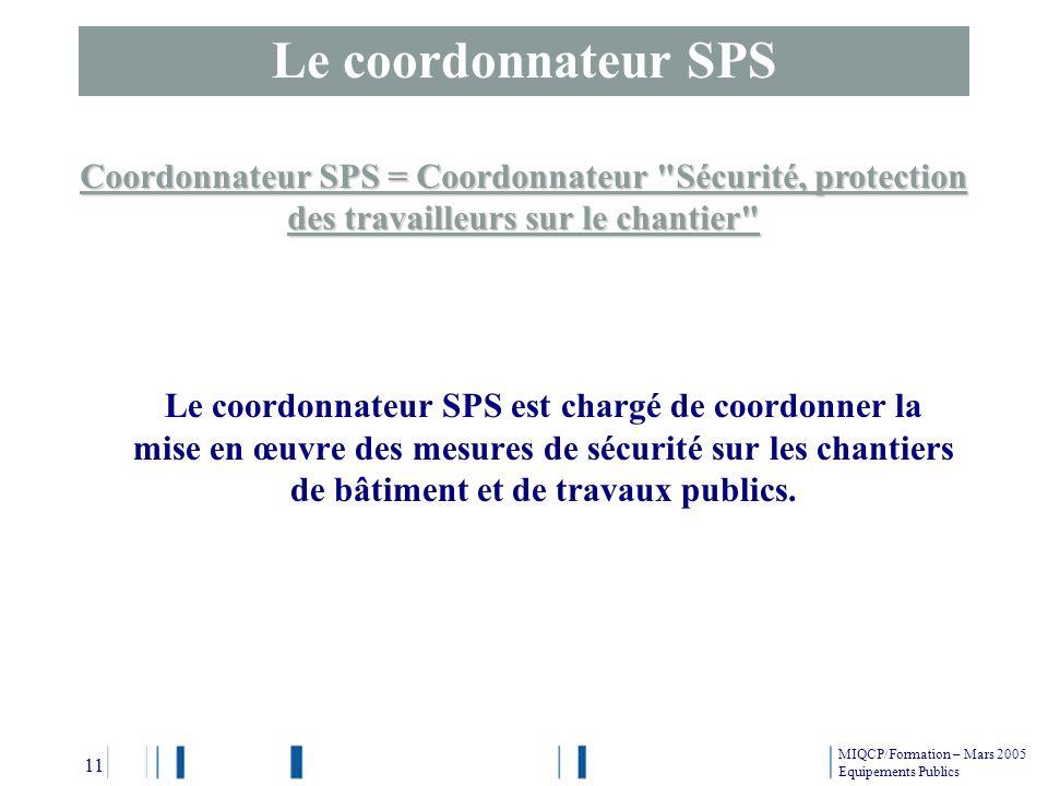 Le coordonnateur SPS est chargé de coordonner la mise en œuvre des mesures de sécurité sur les chantiers de bâtiment et de travaux publics. Le coordon