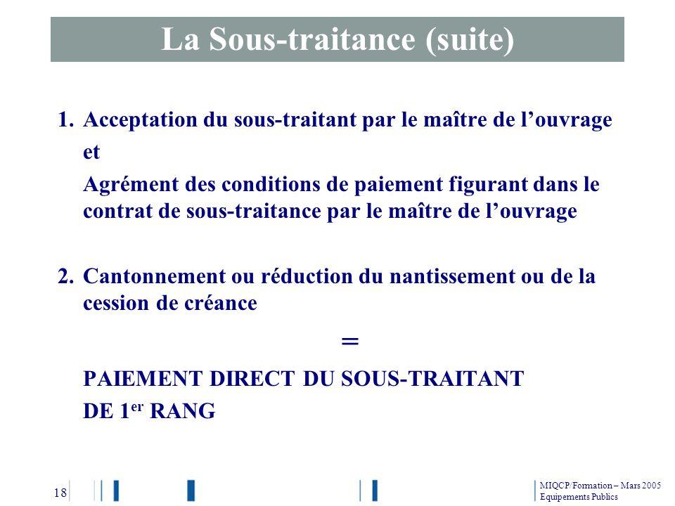 1.Acceptation du sous-traitant par le maître de louvrage et Agrément des conditions de paiement figurant dans le contrat de sous-traitance par le maît