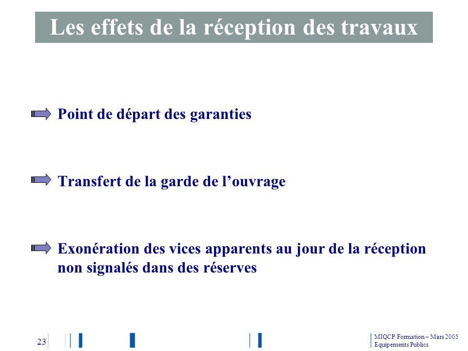 Point de départ des garanties Transfert de la garde de louvrage Exonération des vices apparents au jour de la réception non signalés dans des réserves