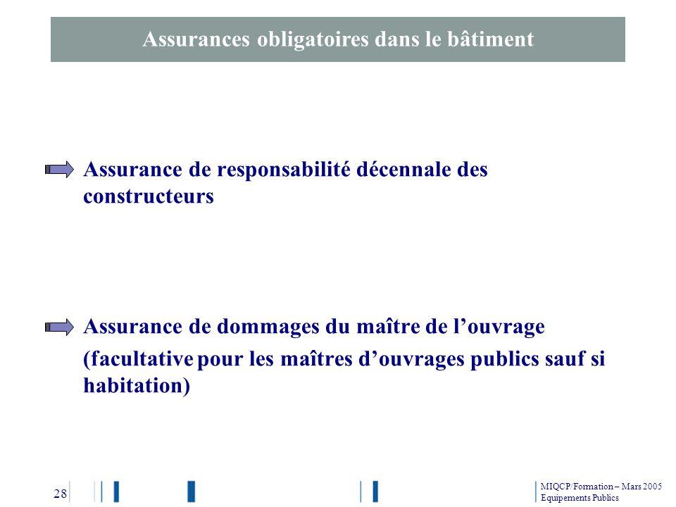 Assurance de responsabilité décennale des constructeurs Assurance de dommages du maître de louvrage (facultative pour les maîtres douvrages publics sa
