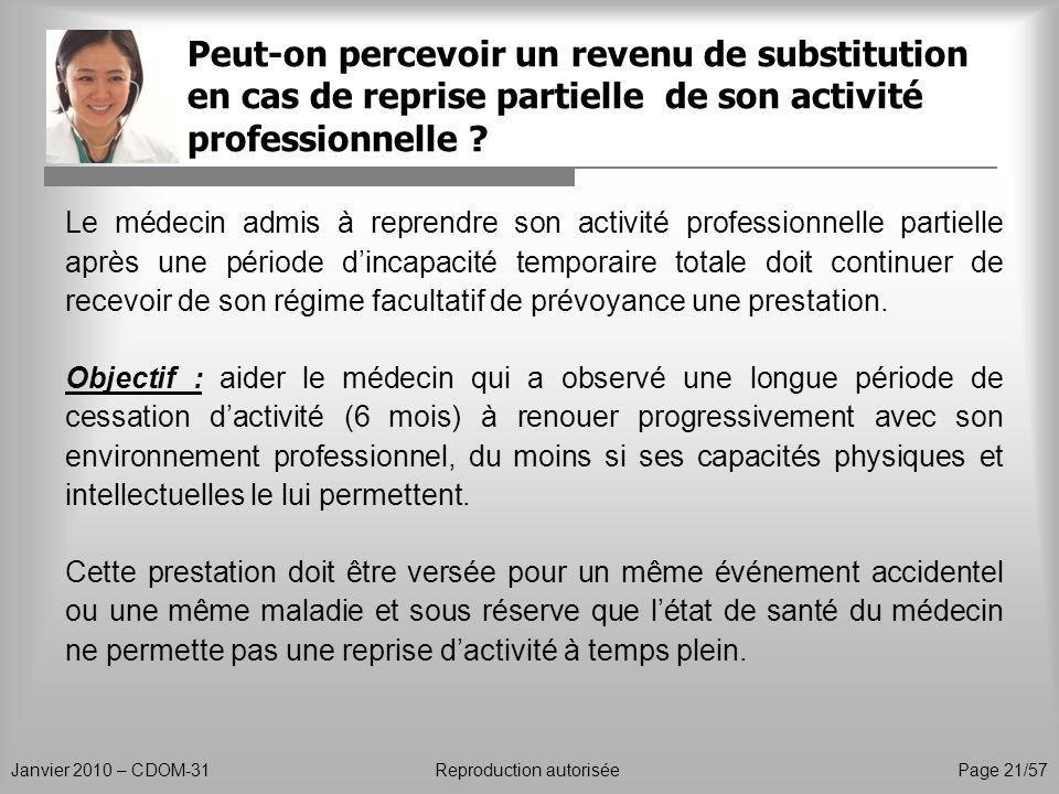Peut-on percevoir un revenu de substitution en cas de reprise partielle de son activité professionnelle ? Janvier 2010 – CDOM-31Reproduction autorisée