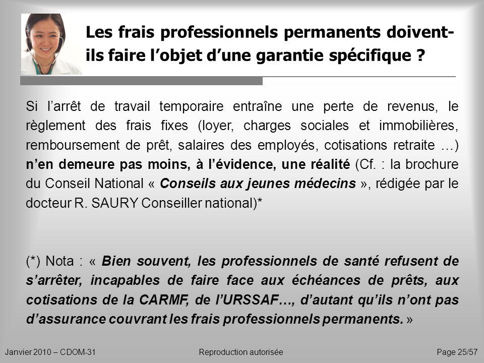 Les frais professionnels permanents doivent- ils faire lobjet dune garantie spécifique ? Janvier 2010 – CDOM-31Reproduction autorisée Page 25/57 Si la