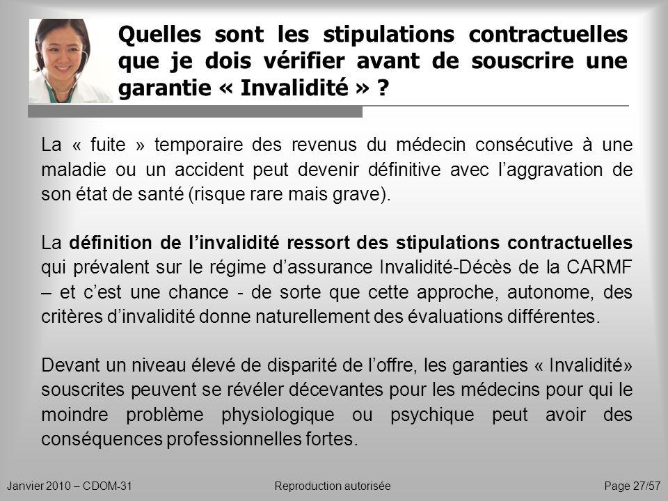 Quelles sont les stipulations contractuelles que je dois vérifier avant de souscrire une garantie « Invalidité » ? Janvier 2010 – CDOM-31Reproduction