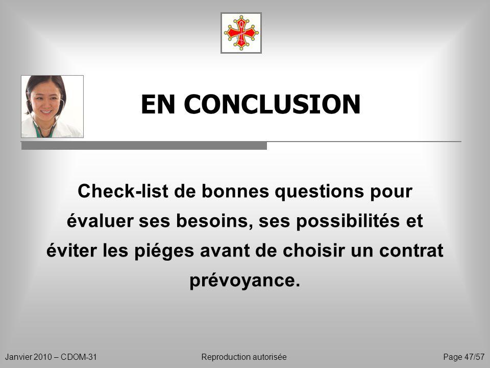 EN CONCLUSION Janvier 2010 – CDOM-31Reproduction autorisée Page 47/57 Check-list de bonnes questions pour évaluer ses besoins, ses possibilités et évi