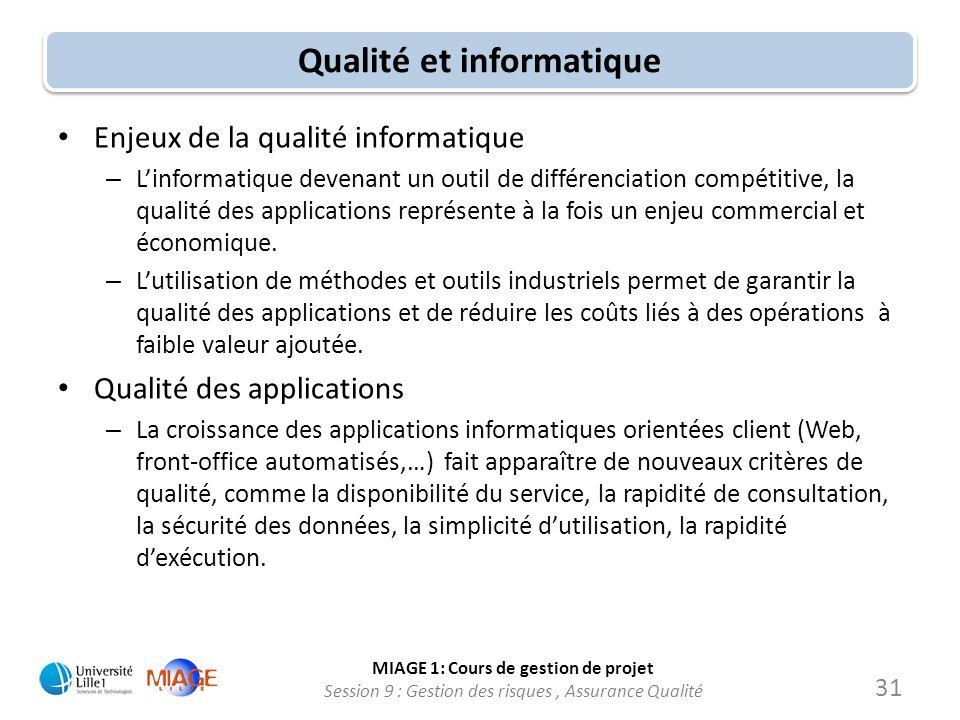 MIAGE 1: Cours de gestion de projet Session 9 : Gestion des risques, Assurance Qualité Qualité et informatique Enjeux de la qualité informatique – Lin