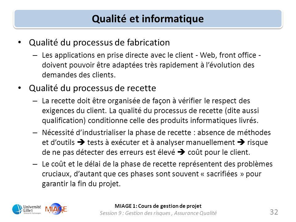 MIAGE 1: Cours de gestion de projet Session 9 : Gestion des risques, Assurance Qualité Qualité et informatique Qualité du processus de fabrication – L