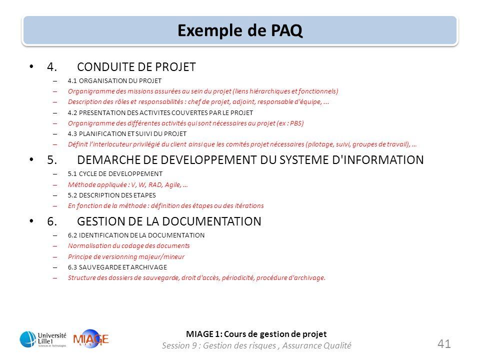 MIAGE 1: Cours de gestion de projet Session 9 : Gestion des risques, Assurance Qualité Exemple de PAQ 4.CONDUITE DE PROJET – 4.1 ORGANISATION DU PROJE