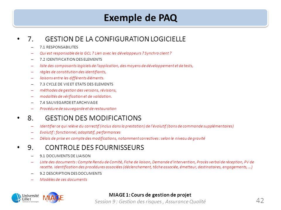 MIAGE 1: Cours de gestion de projet Session 9 : Gestion des risques, Assurance Qualité Exemple de PAQ 7.GESTION DE LA CONFIGURATION LOGICIELLE – 7.1 R