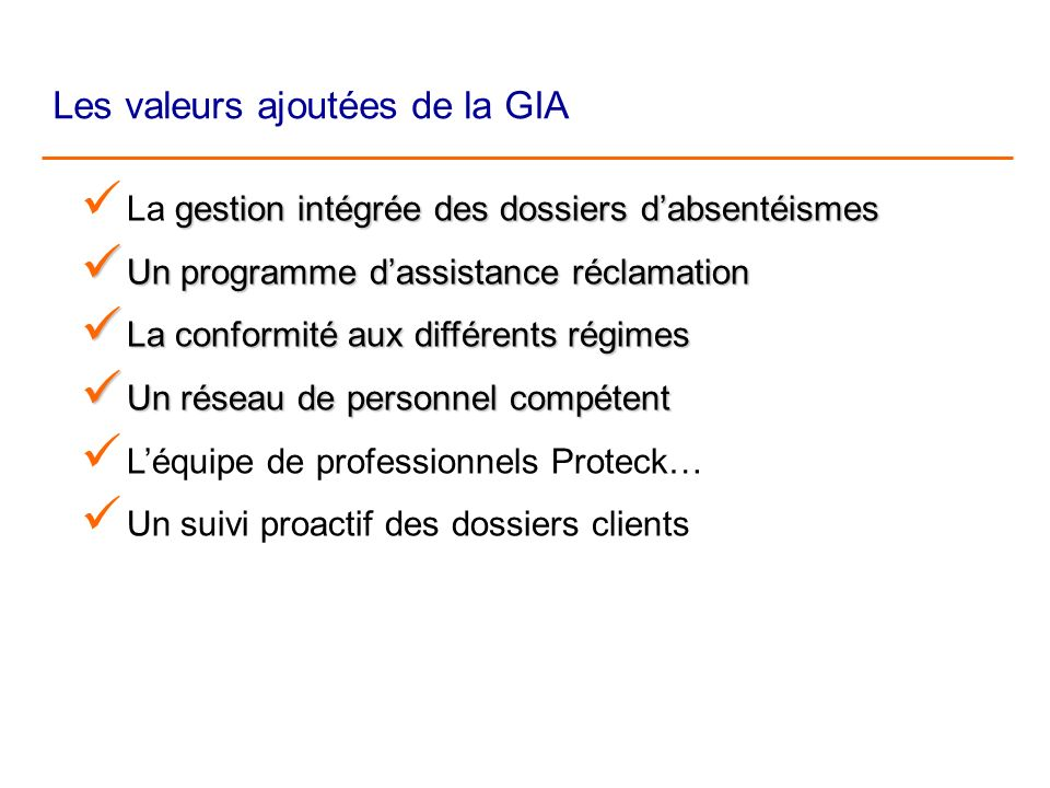 Les valeurs ajoutées de la GIA gestion intégrée des dossiers dabsentéismes gestion intégrée des dossiers dabsentéismes La gestion intégrée des dossier