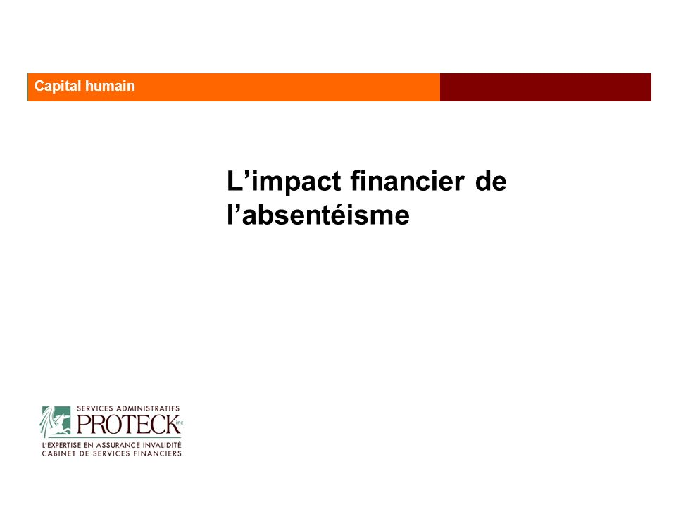 Limpact financier de labsentéisme Les services administratifs Proteck Capital humain