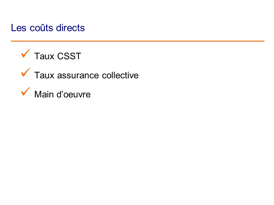 Les coûts directs Taux CSST Taux assurance collective Main doeuvre