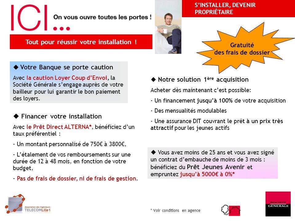 Votre Banque se porte caution Avec la caution Loyer Coup dEnvoi, la Société Générale sengage auprès de votre bailleur pour lui garantir le bon paiement des loyers.