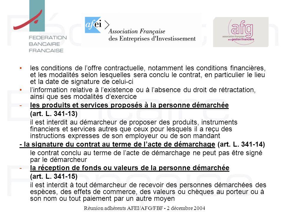 Réunion adhérents AFEI/AFG/FBF - 2 décembre 2004 les conditions de loffre contractuelle, notamment les conditions financières, et les modalités selon