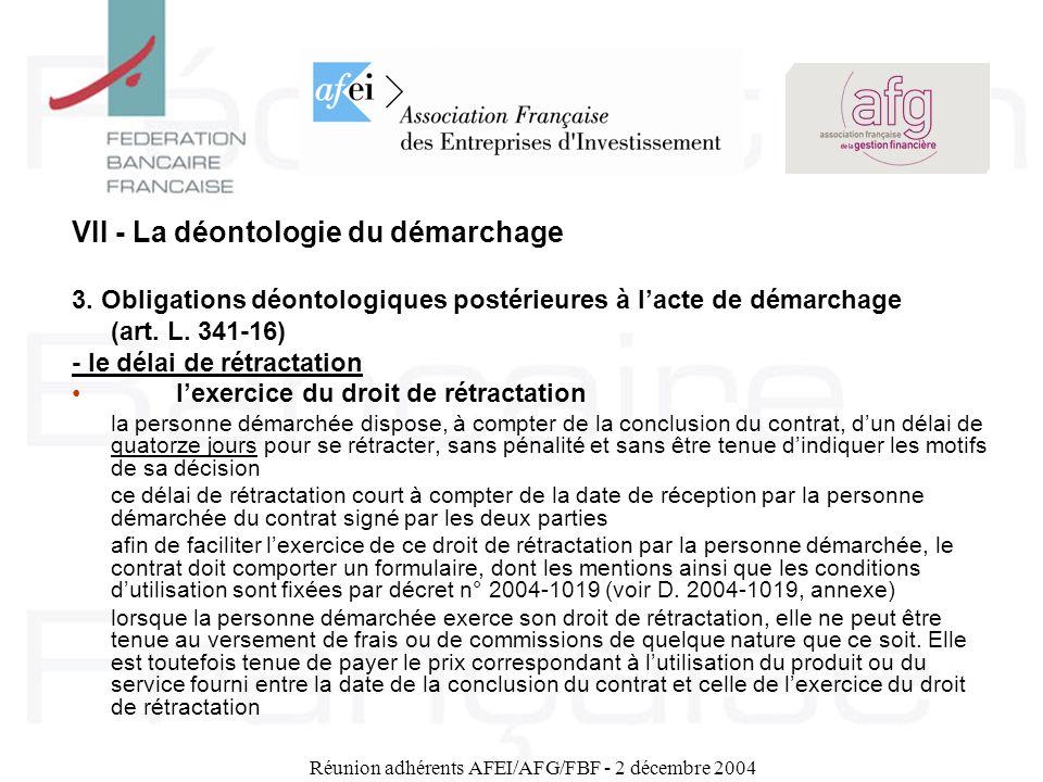 Réunion adhérents AFEI/AFG/FBF - 2 décembre 2004 VII - La déontologie du démarchage 3. Obligations déontologiques postérieures à lacte de démarchage (