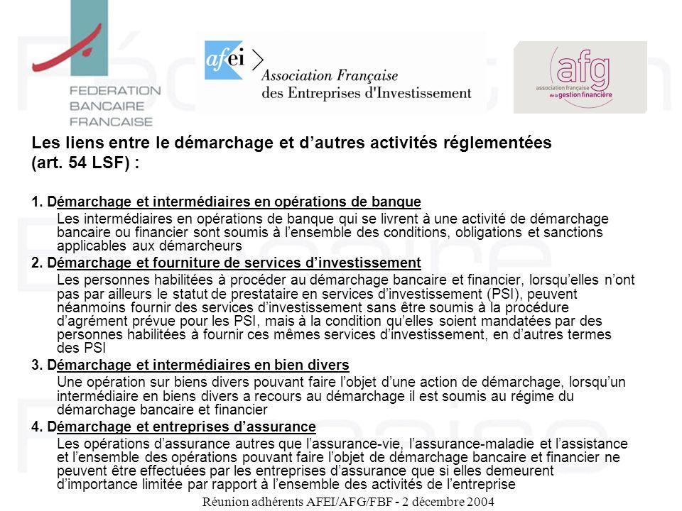 Réunion adhérents AFEI/AFG/FBF - 2 décembre 2004 Les liens entre le démarchage et dautres activités réglementées (art. 54 LSF) : 1. Démarchage et inte