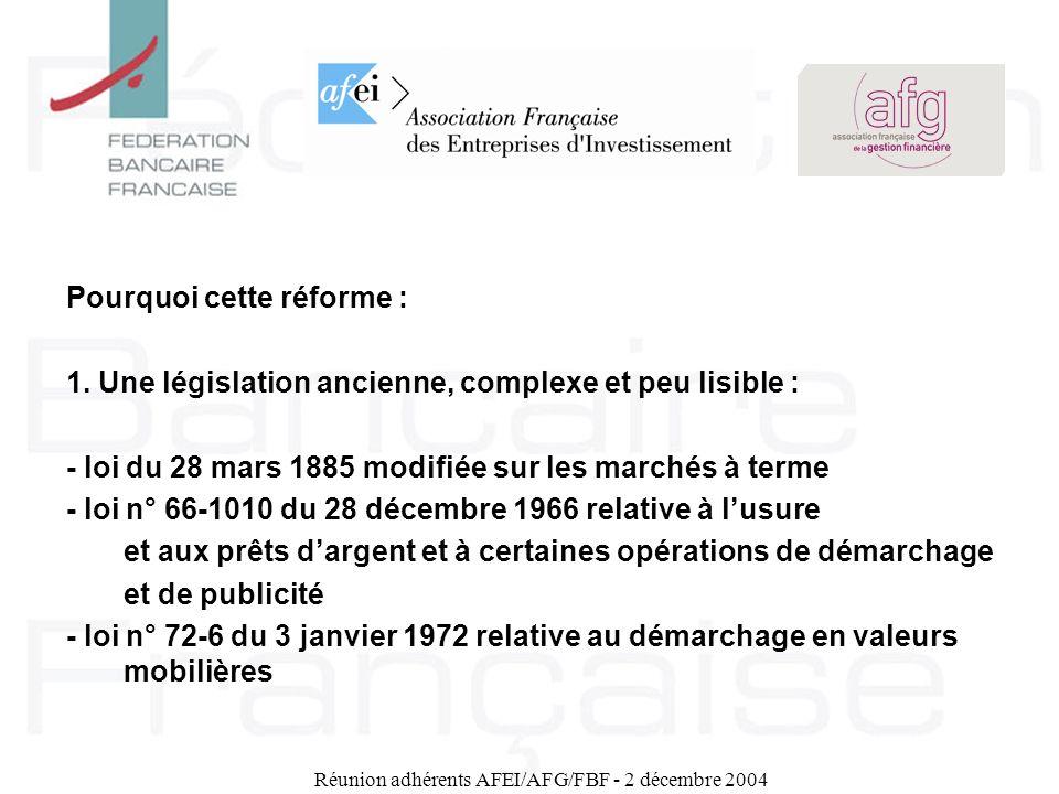 Réunion adhérents AFEI/AFG/FBF - 2 décembre 2004 Pourquoi cette réforme : 1. Une législation ancienne, complexe et peu lisible : - loi du 28 mars 1885