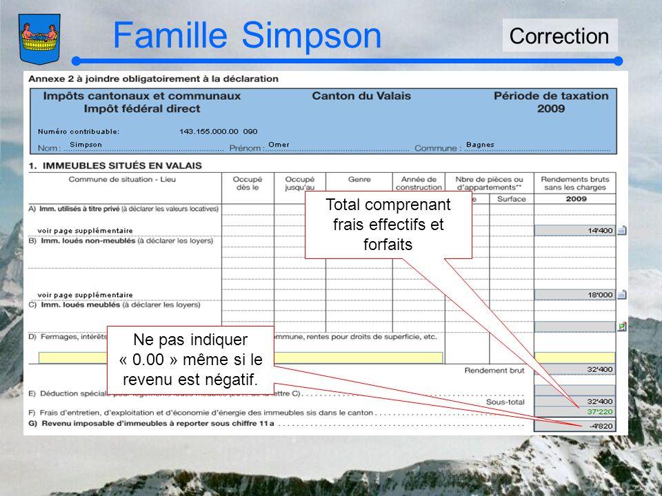 Famille Simpson Correction Total comprenant frais effectifs et forfaits Ne pas indiquer « 0.00 » même si le revenu est négatif.