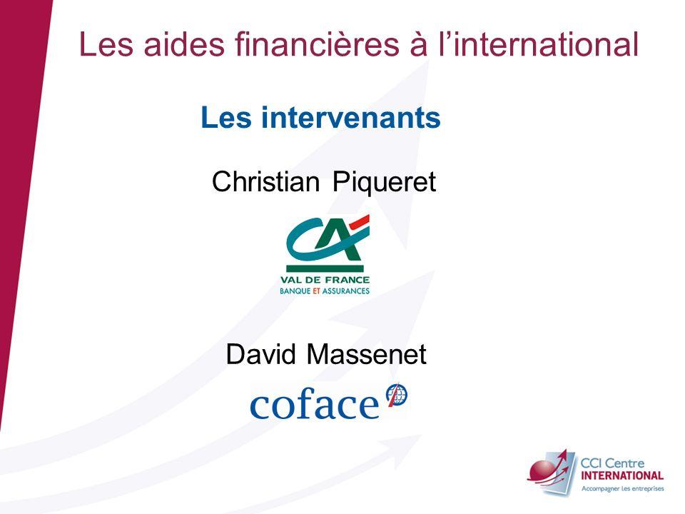 Les aides financières à linternational Les intervenants Christian Piqueret David Massenet