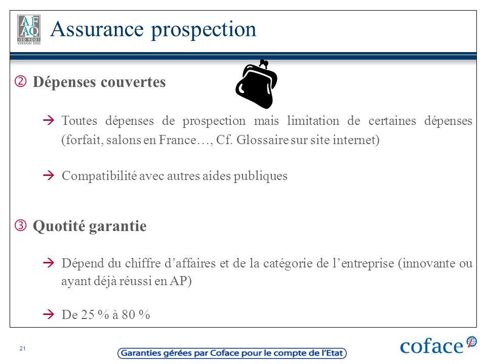 21 Dépenses couvertes Toutes dépenses de prospection mais limitation de certaines dépenses (forfait, salons en France…, Cf. Glossaire sur site interne
