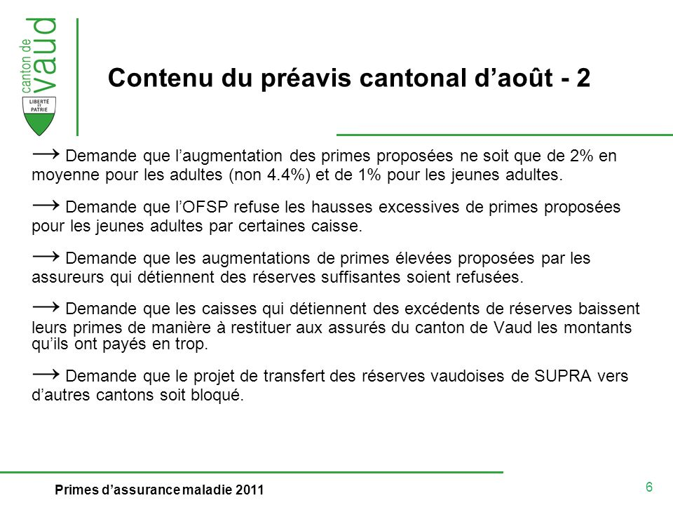 6 Primes dassurance maladie 2011 Contenu du préavis cantonal daoût - 2 Demande que laugmentation des primes proposées ne soit que de 2% en moyenne pou