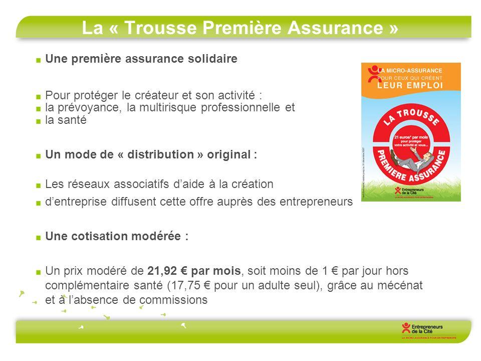 La « Trousse Première Assurance » Une première assurance solidaire Pour protéger le créateur et son activité : la prévoyance, la multirisque professio