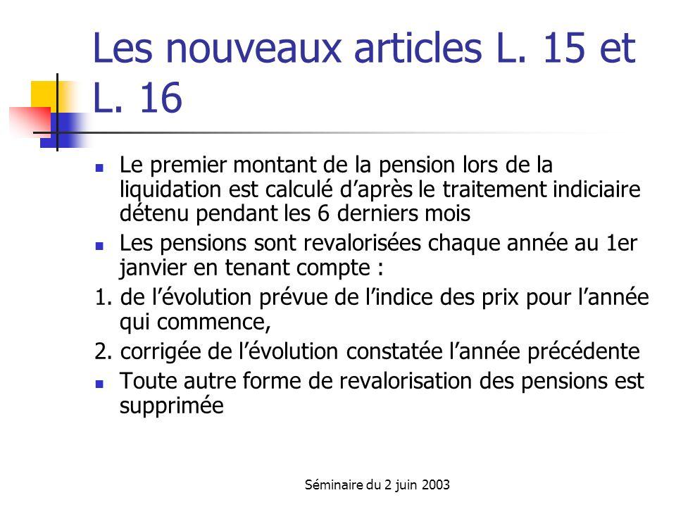Séminaire du 2 juin 2003 Les nouveaux articles L. 15 et L.