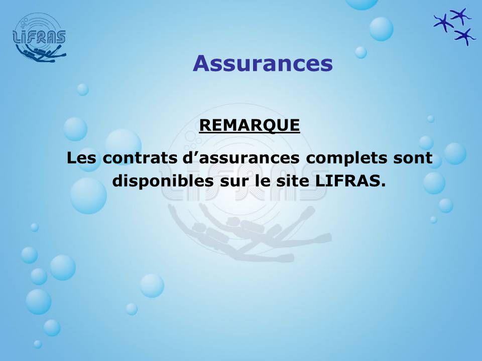 REMARQUE Les contrats dassurances complets sont disponibles sur le site LIFRAS. Assurances