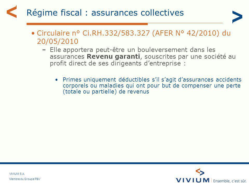 VIVIUM S.A. Membre du Groupe P&V Régime fiscal : assurances collectives Circulaire n° Ci.RH.332/583.327 (AFER N° 42/2010) du 20/05/2010 –Elle apporter