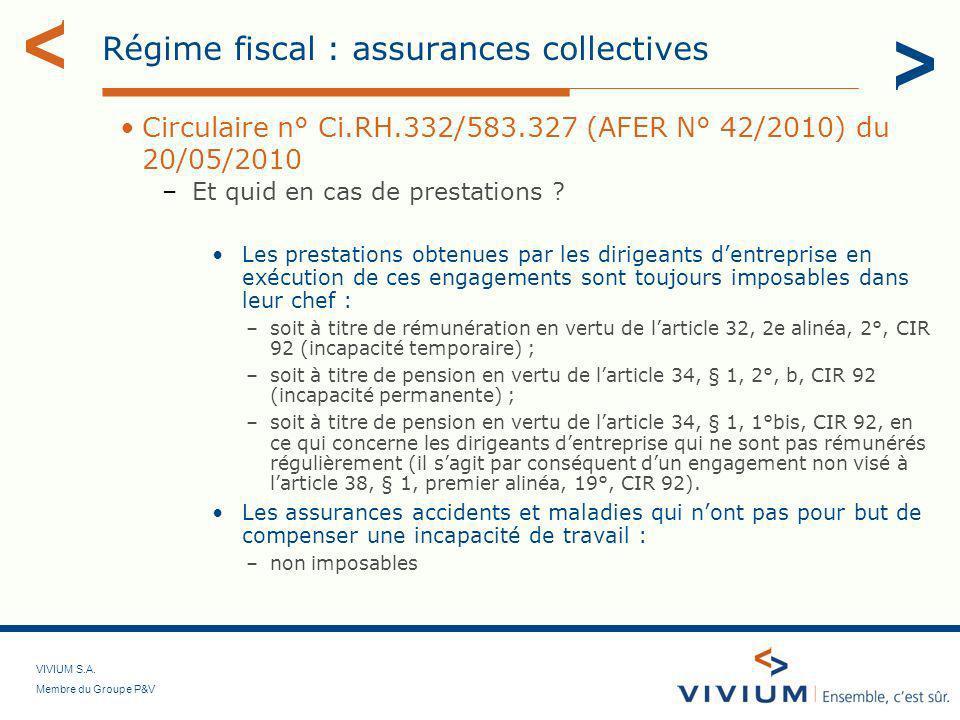 VIVIUM S.A. Membre du Groupe P&V Régime fiscal : assurances collectives Circulaire n° Ci.RH.332/583.327 (AFER N° 42/2010) du 20/05/2010 –Et quid en ca