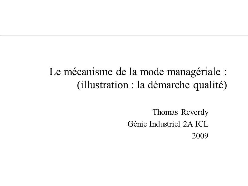 Le mécanisme de la mode managériale : (illustration : la démarche qualité) Thomas Reverdy Génie Industriel 2A ICL 2009