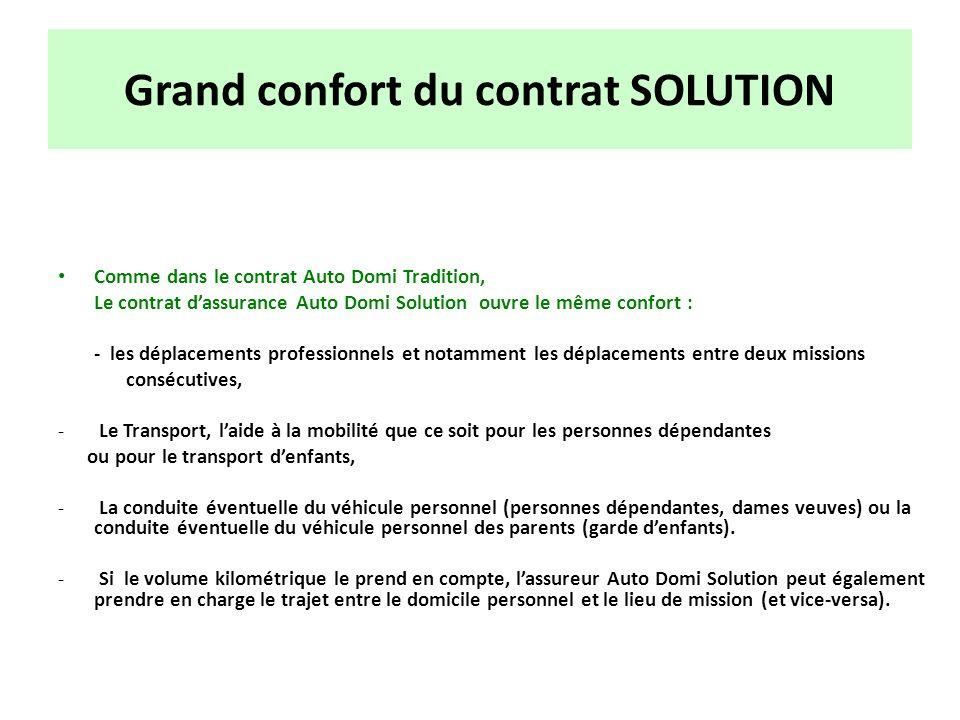 Grand confort du contrat SOLUTION Comme dans le contrat Auto Domi Tradition, Le contrat dassurance Auto Domi Solution ouvre le même confort : - les dé