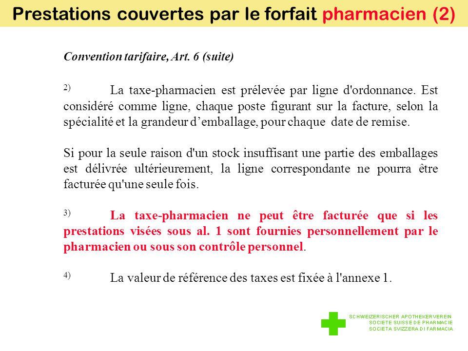 Convention tarifaire, Art. 6 (suite) 2) La taxe-pharmacien est prélevée par ligne d ordonnance.