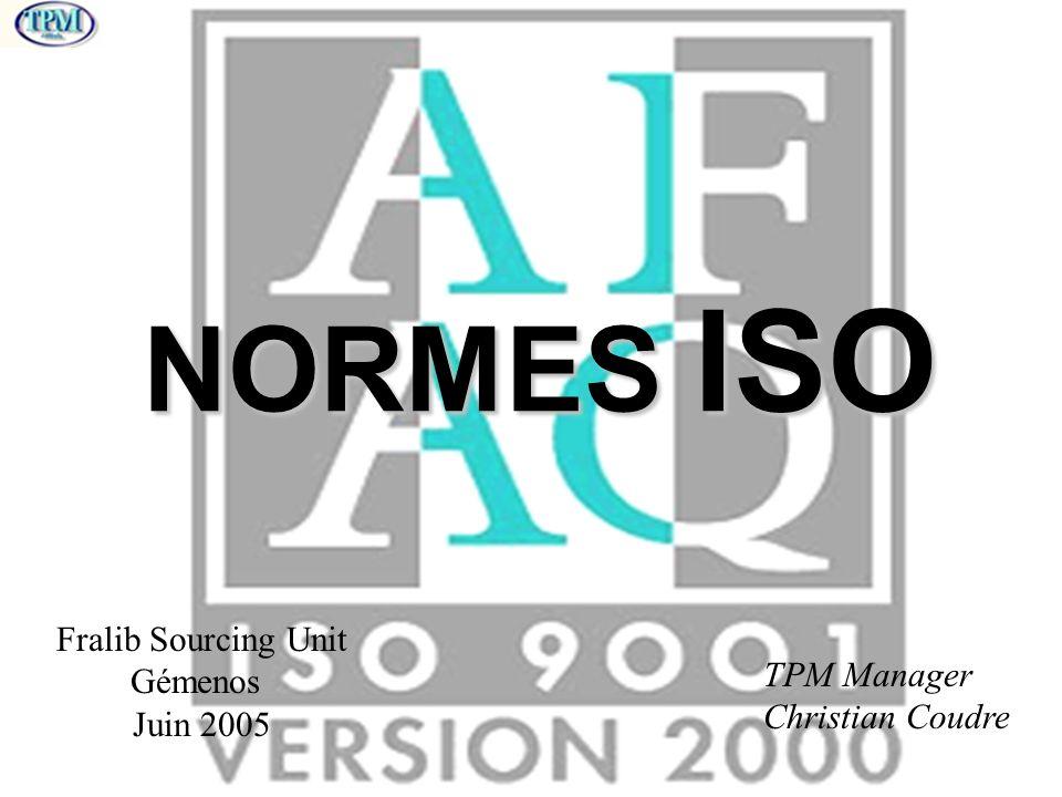 Fralib Sourcing Unit Gémenos Juin 2005 TPM Manager Christian Coudre NORMES ISO