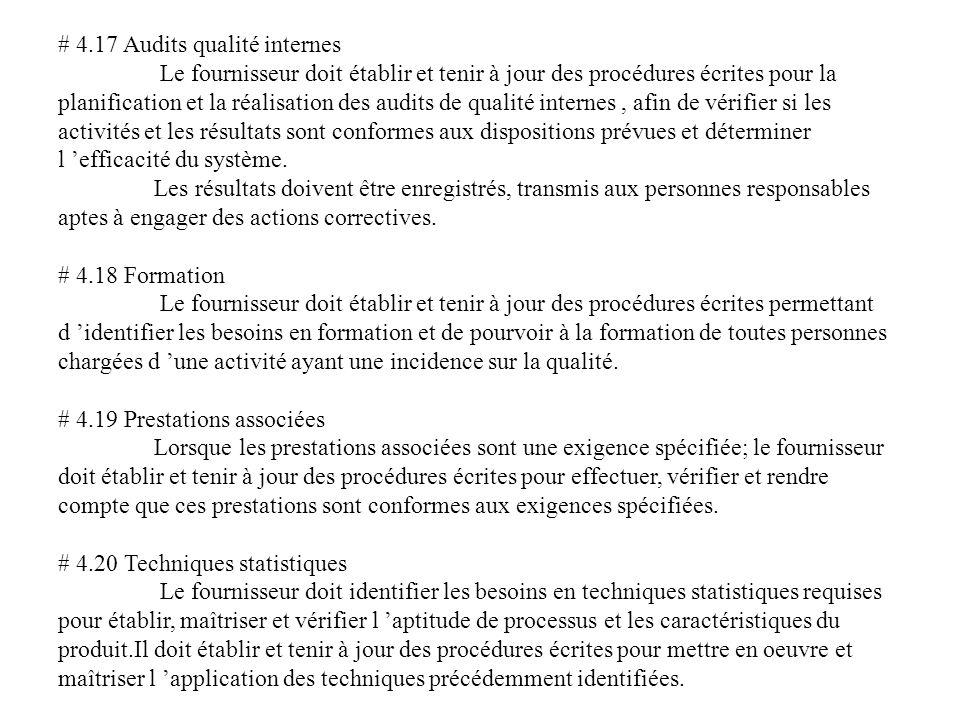 # 4.17 Audits qualité internes Le fournisseur doit établir et tenir à jour des procédures écrites pour la planification et la réalisation des audits d