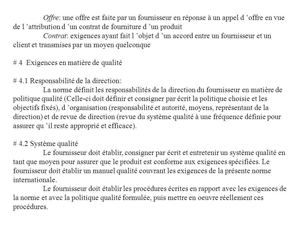 Offre: une offre est faite par un fournisseur en réponse à un appel d offre en vue de l attribution d un contrat de fourniture d un produit Contrat: e