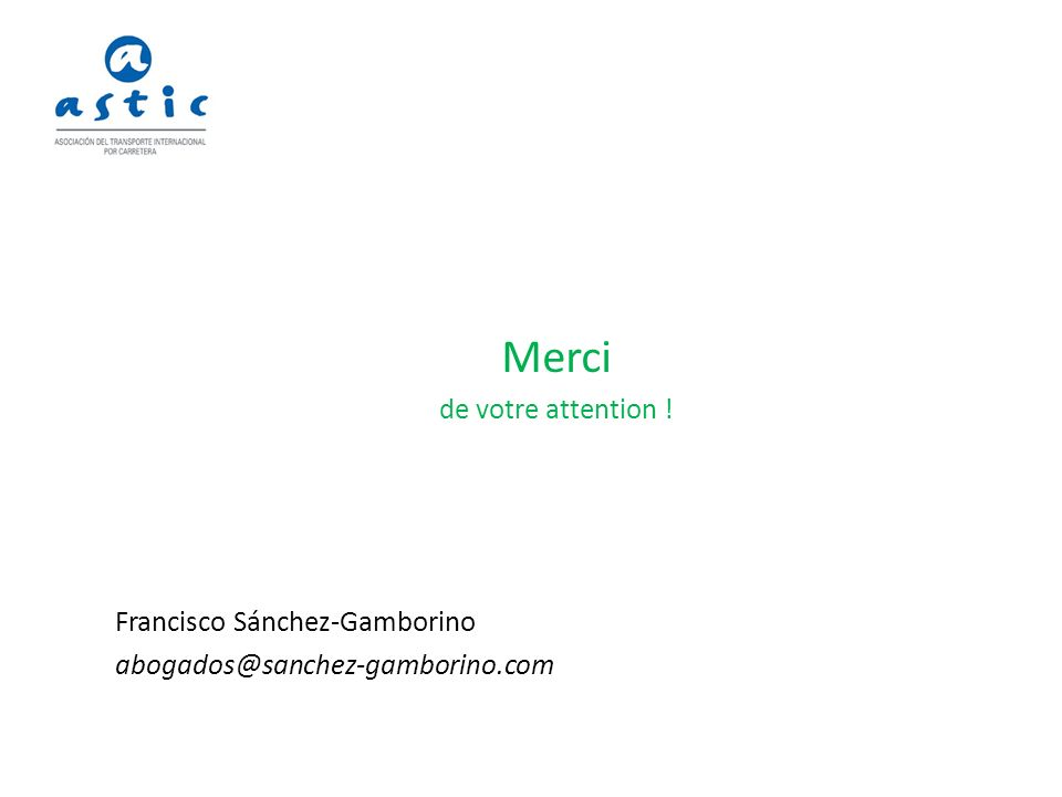 Merci de votre attention ! Francisco Sánchez-Gamborino abogados@sanchez-gamborino.com