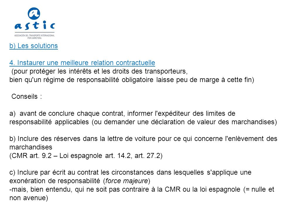 d) Application des Conditions Générales de l IRU (C.G.) 3.11.2011 aussi souvent que possible Nombreuses dispositions en faveur du transporteur .