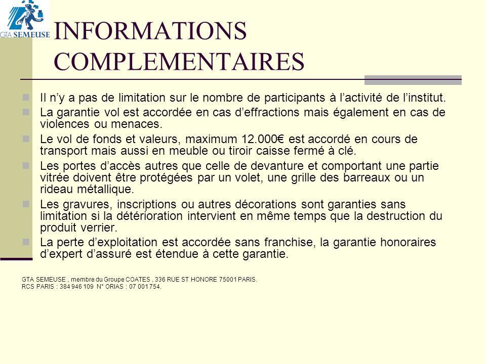INFORMATIONS COMPLEMENTAIRES Il ny a pas de limitation sur le nombre de participants à lactivité de linstitut.