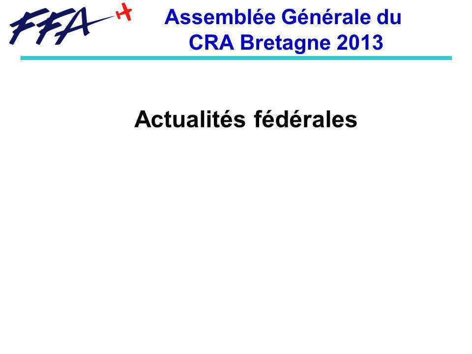 Actualités fédérales Assemblée Générale du CRA Bretagne 2013