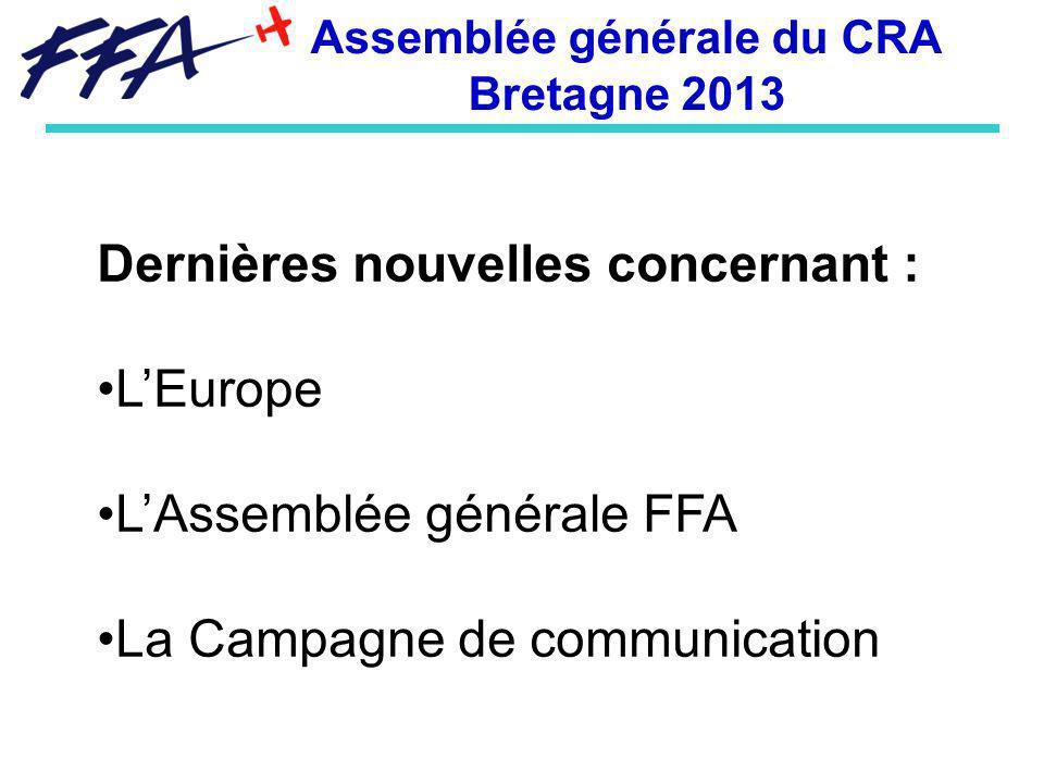Dernières nouvelles concernant : LEurope LAssemblée générale FFA La Campagne de communication Assemblée générale du CRA Bretagne 2013