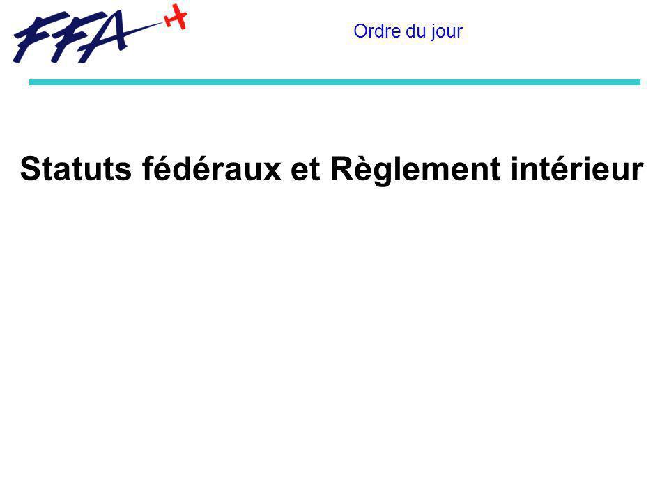Statuts fédéraux et Règlement intérieur Ordre du jour