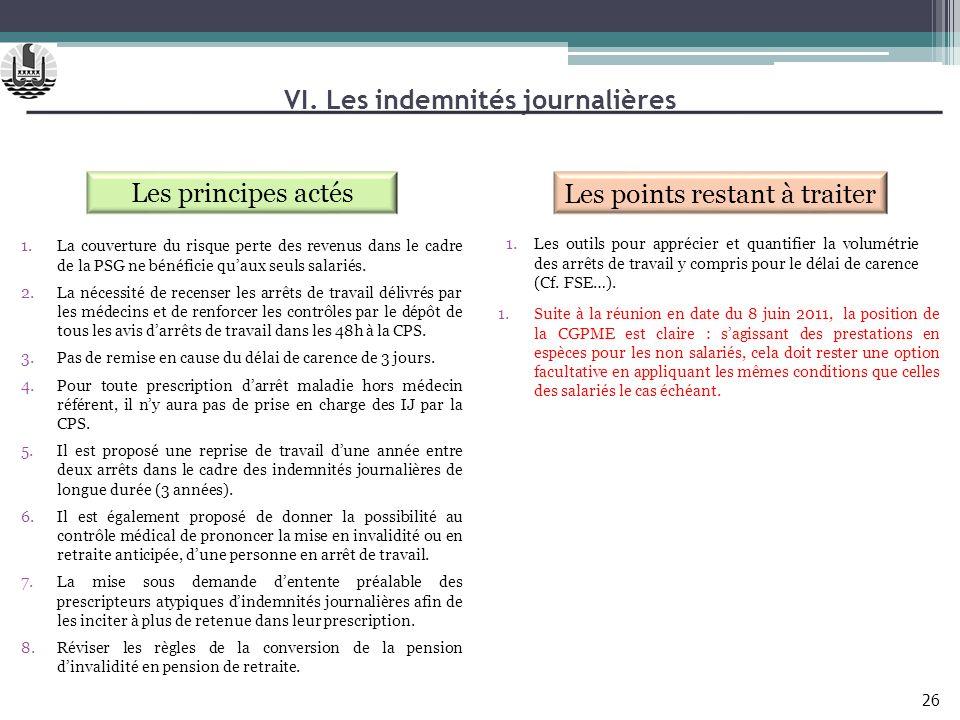 VI. Les indemnités journalières Les principes actés Les points restant à traiter 1.Les outils pour apprécier et quantifier la volumétrie des arrêts de