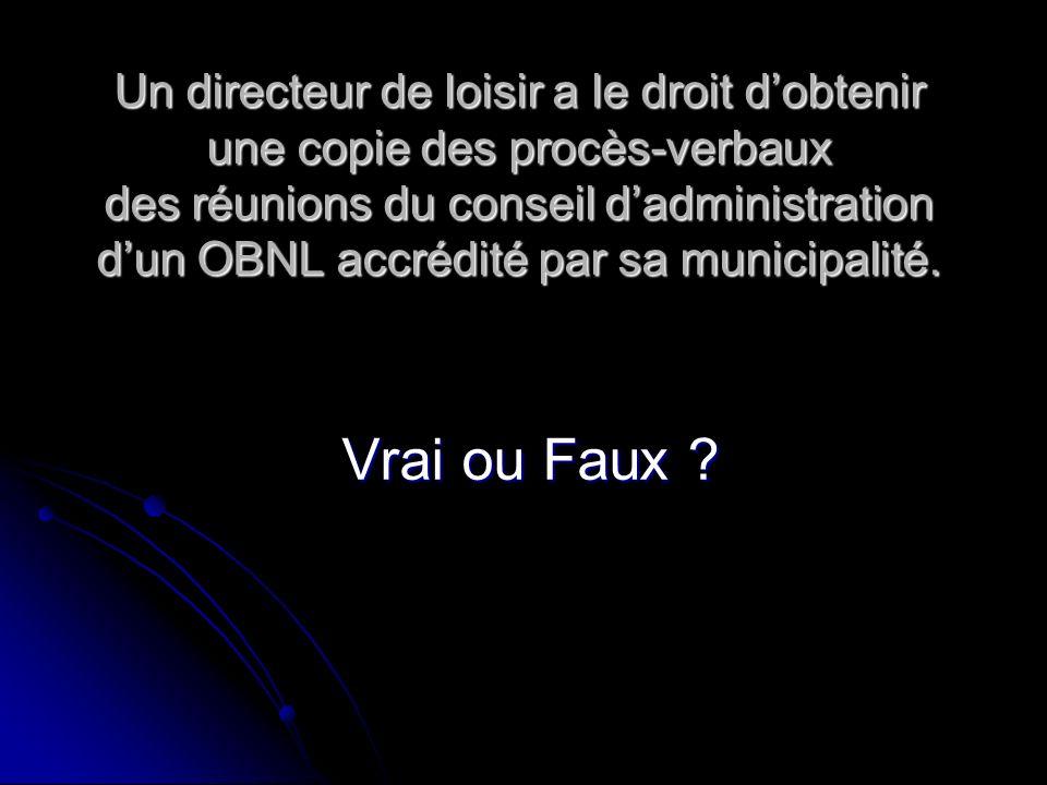 Un directeur de loisir a le droit dobtenir une copie des procès-verbaux des réunions du conseil dadministration dun OBNL accrédité par sa municipalité
