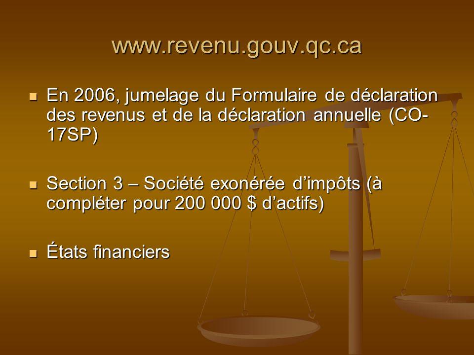 www.revenu.gouv.qc.ca En 2006, jumelage du Formulaire de déclaration des revenus et de la déclaration annuelle (CO- 17SP) En 2006, jumelage du Formula