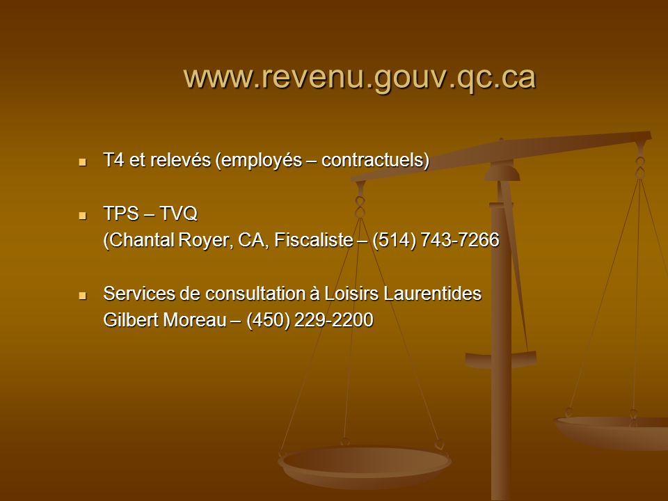 www.revenu.gouv.qc.ca T4 et relevés (employés – contractuels) T4 et relevés (employés – contractuels) TPS – TVQ TPS – TVQ (Chantal Royer, CA, Fiscalis