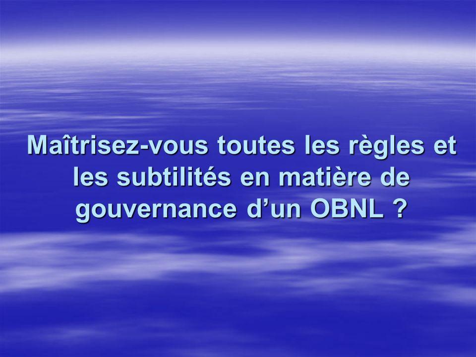 Maîtrisez-vous toutes les règles et les subtilités en matière de gouvernance dun OBNL ?